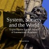 System, Society and the World: Exploring the English School of International Relations (Second Edition)