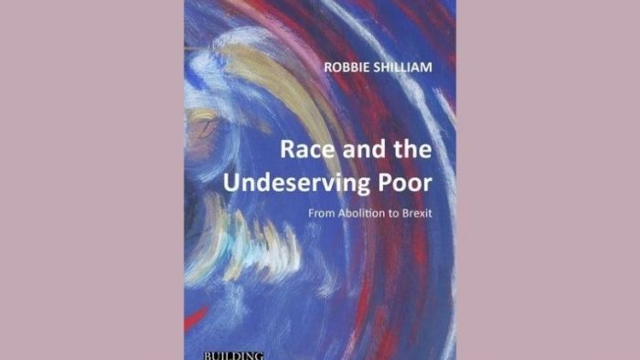 Review – Race and the Undeserving Poor: From Abolition to Brexit