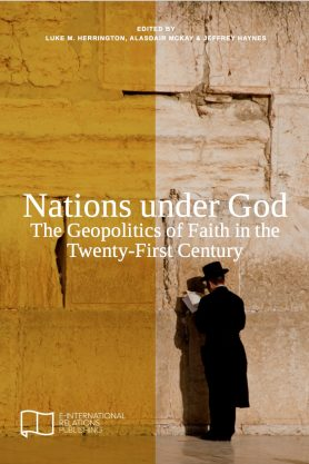 Nations under God: The Geopolitics of Faith in the Twenty-First Century