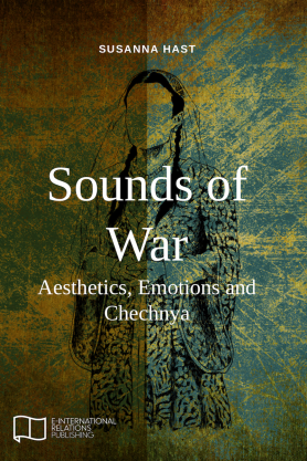 Sounds of War: Aesthetics, Emotions and Chechnya