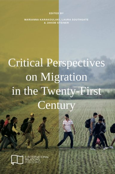 Critical Perspectives on Migration in the Twenty-First Century