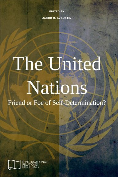 The United Nations: Friend or Foe of Self-Determination?