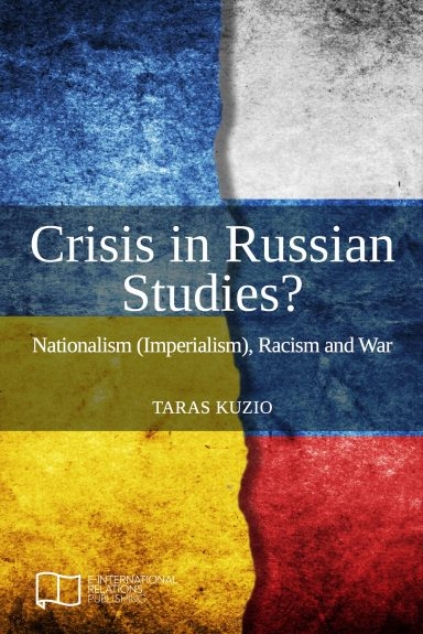 Crisis in Russian Studies? Nationalism (Imperialism), Racism and War