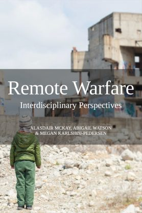 Remote Warfare: Interdisciplinary Perspectives