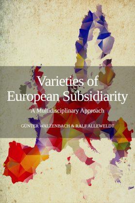Varieties of European Subsidiarity: A Multidisciplinary Approach